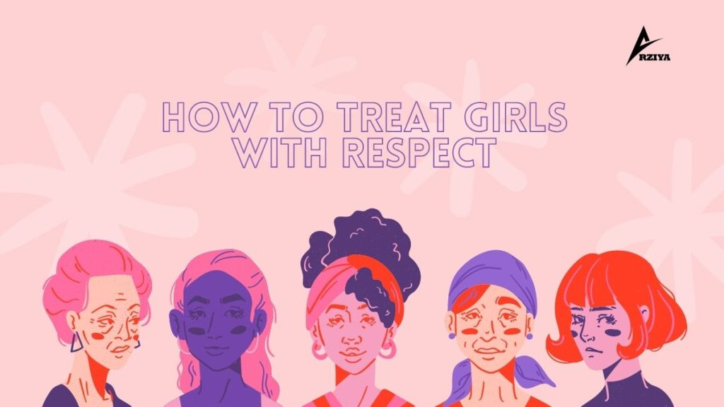 How To Treat Girls With Respect