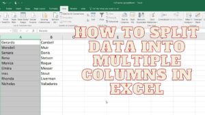How to Split Data Into Multiple Columns in Excel