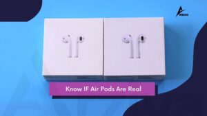 Know IF AirPods Are Real