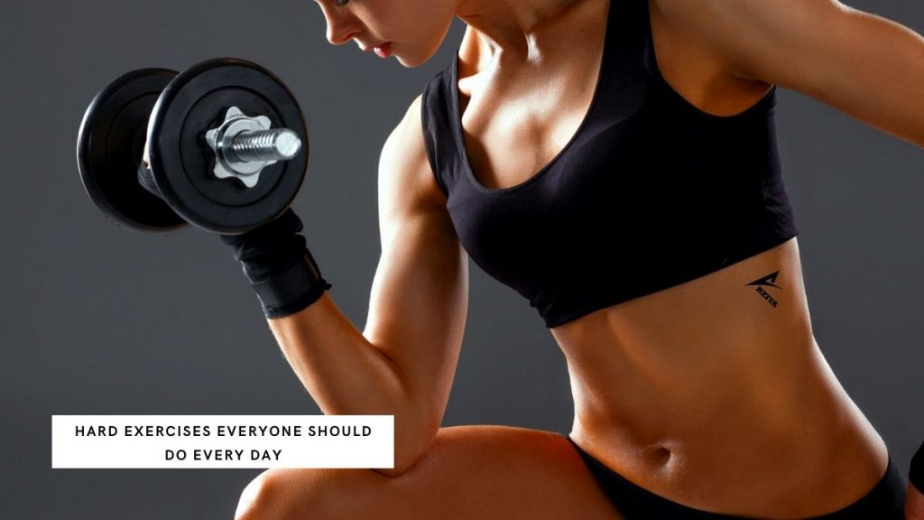 Hard Exercises Everyone Should Do Every Day