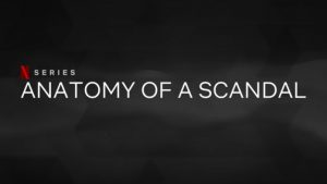 Download Free Anatomy of a Scandal Netflix Series in 2022