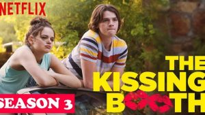 Download Kissing Booth 3 full movie Netflix Series