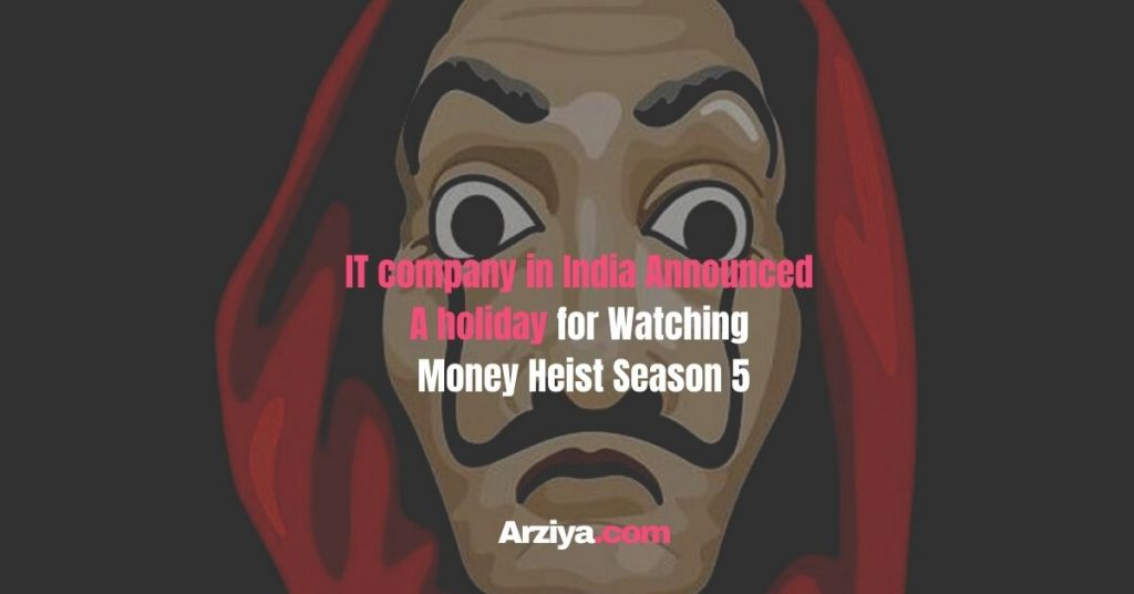 IT company in India Announced A holiday for Watching MoneyHiest Season 5