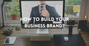 How to build your business brand?